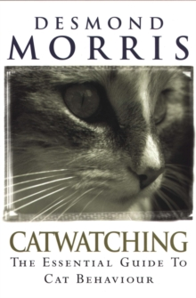 Catwatching : The Essential Guide to Cat Behaviour, Paperback