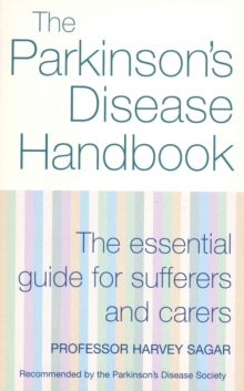 The New Parkinson's Disease Handbook : The Essential Guide for Sufferers and Carers, Paperback