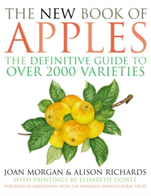 The New Book of Apples : The Definitive Guide to over 2000 Varieties, Hardback
