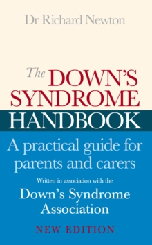 The Down's Syndrome Handbook : The Practical Handbook for Parents and Carers, Paperback