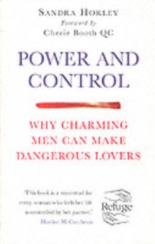 Power and Control : Why Charming Men Can Make Dangerous Lovers, Paperback