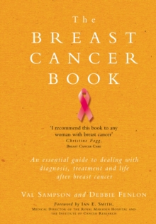 The Breast Cancer Book : A Personal Guide to Help You Through it and Beyond, Paperback
