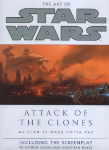 The Art of Star Wars: Attack of the Clones, Hardback