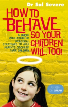 How to Behave So Your Children Will Too!, Paperback