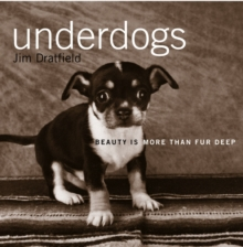 Underdogs : Beauty is More Than Fur Deep, Paperback