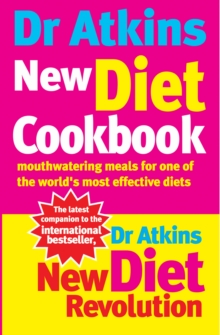 Dr. Atkins' New Diet Cookbook : Mouthwatering Meals for One of the World's Most Effective Diets, Paperback