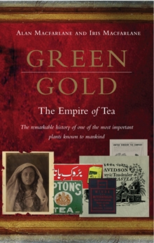 Green Gold : the Empire of Tea, Paperback