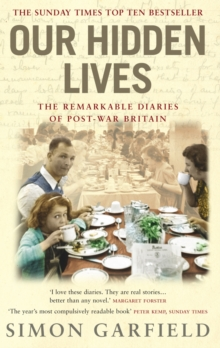 Our Hidden Lives : The Remarkable  Diaries of Postwar Britain, Paperback