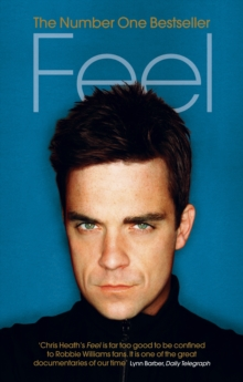 Feel : Robbie Williams, Paperback Book