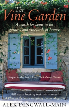 The Vine Garden : A Search for Home in the Gardens and Vineyards of France, Paperback