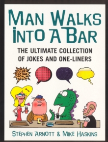 Man Walks into a Bar : The Ultimate Collection of Jokes and One-liners, Paperback