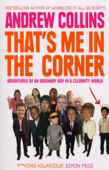 That's Me in the Corner : Adventures of an Ordinary Boy in a Celebrity World, Paperback