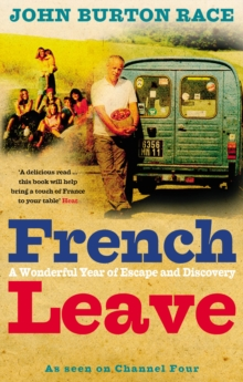 French Leave : Over 100 Irresistible Recipes, Paperback