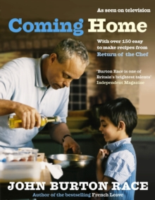 Coming Home : With Over 150 Easy to Make Recipes from Return of the Chef, Hardback