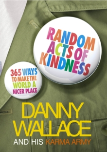 Random Acts of Kindness : 365 Ways to Make the World a Nicer Place, Paperback