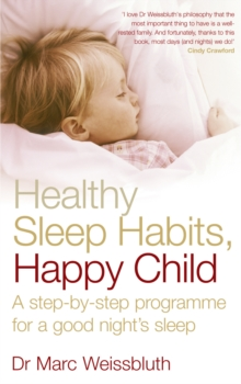 Healthy Sleep Habits, Happy Child : A Step-by-step Programme for a Good Night's Sleep, Paperback