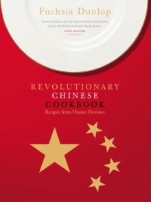 The Revolutionary Chinese Cookbook, Hardback