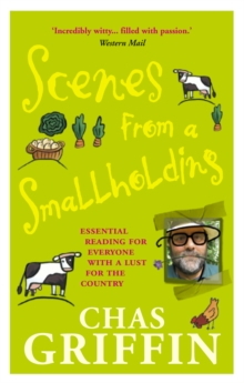 "Scenes from a Smallholding : From the Popular Series in the HDRA Magazine the ""Organic Way"", Paperback Book"