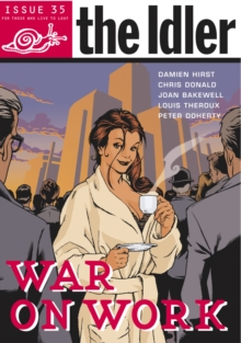 "The ""Idler"" : War on Work War on Work v. 35, Paperback Book"