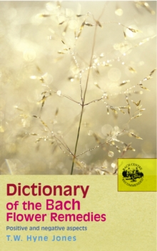 Dictionary of the Bach Flower Remedies, Paperback