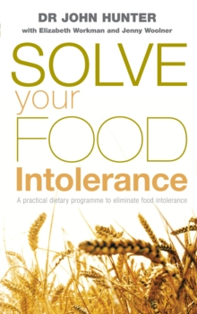 Solve Your Food Intolerance : A Practical Dietary Programme to Eliminate Food Intolerance, Paperback