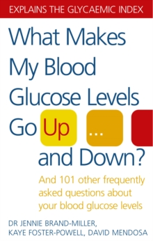 What Makes My Blood Glucose Levels Go Up...and Down? : And 101 Other Frequently Asked Questions About Your Blood Glucose Levels, Paperback