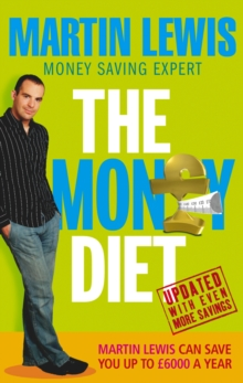 The Money Diet : The Ultimate Guide to Shedding Pounds Off Your Bills and Saving Money on Everything!, Paperback Book