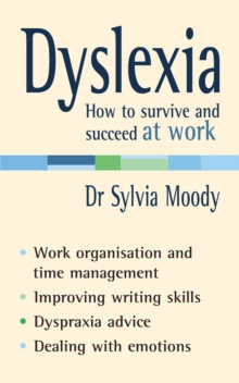 Dyslexia : How to Survive and Succeed at Work, Paperback Book
