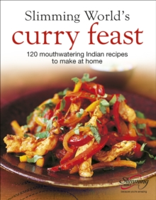 """Slimming World's"" Curry Feast : 120 Mouth-watering Indian Recipes to Make at Home, Hardback"