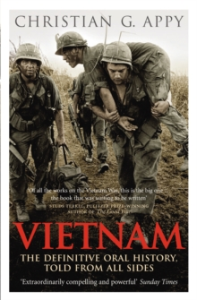 Vietnam : The Definitive Oral History, Told from All Sides, Paperback