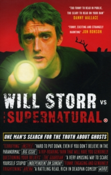 Will Storr Vs. the Supernatural : One Man's Search for the Truth About Ghosts, Paperback