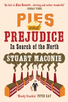 Pies and Prejudice : In Search of the North, Paperback