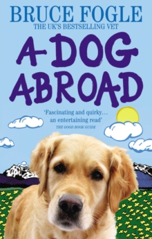 A Dog Abroad : One Man and His Dog Journey into the Heart of Europe, Paperback