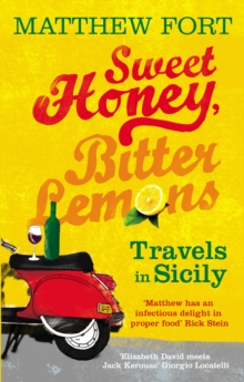 Sweet Honey, Bitter Lemons : Travels in Sicily on a Vespa, Paperback