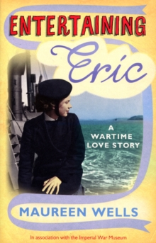 Entertaining Eric : A Wartime Love Story, Paperback
