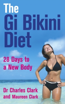 The GI Bikini Diet : 28 Days to a New Body, Paperback Book