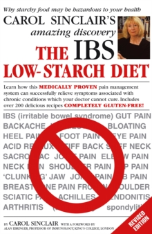 The IBS Low-starch Diet : Why Starchy Food May be Hazardous to Your Health, Paperback