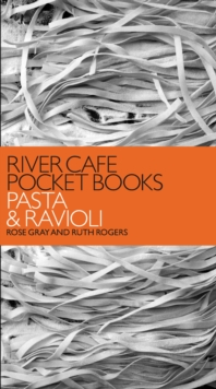 River Cafe Pocket Books : Pasta and Ravioli, Paperback