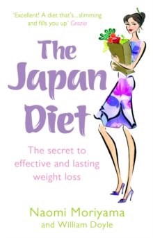 The Japan Diet : The Secret to Effective and Lasting Weight Loss, Paperback