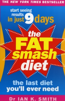The Fat Smash Diet : The Last Diet You'll Ever Need, Paperback