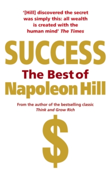 Success : The Best of Napoleon Hill, Paperback Book
