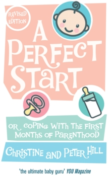 A Perfect Start : Or Coping with the First Months of Parenthood, Paperback