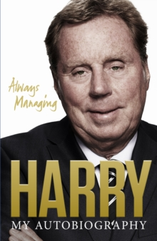 Always Managing : My Autobiography, Hardback