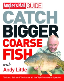 """Angler's Mail"" Guide : Catch Bigger Coarse Fish, Paperback"