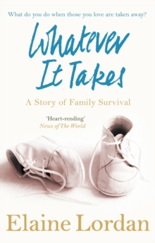 Whatever it Takes : A Story of Family Survival, Paperback Book
