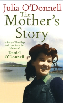The Mother's Story : A Tale of Hardship and Maternal Love, Hardback Book