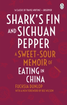 Shark's Fin and Sichuan Pepper : A Sweet-sour Memoir of Eating in China, Paperback Book