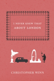 I Never Knew That About London, Hardback Book