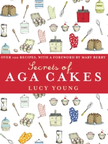 The Secrets of Aga Cakes, Hardback Book