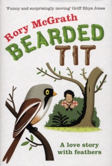 Bearded Tit : A Love Story with Feathers, Hardback Book